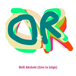 O & R (Live in Liège)