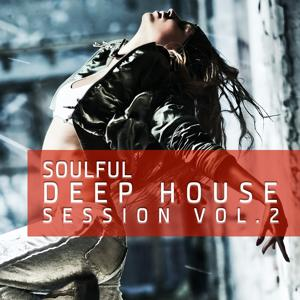 Soulful Deep House Session, Vol.2 (The 40 Very Best Tracks Of  Deep House)