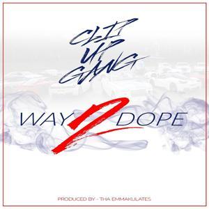 Way 2 Dope