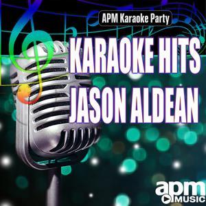 Karaoke Hits: Jason Aldean