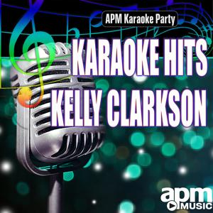 Karaoke Hits: Kelly Clarkson