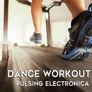 Dance Workout: Pulsing Electronica
