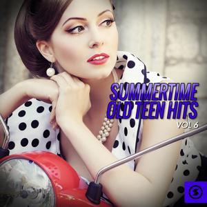 Summertime Old Teen Hits, Vol. 6