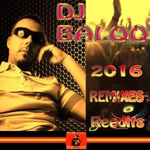 DJ Baloo: 2016 Remixes Reedits