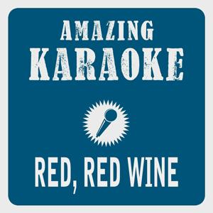 Red, Red Wine (Karaoke Version)