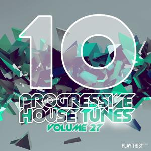 10 Progressive House Tunes, Vol. 27