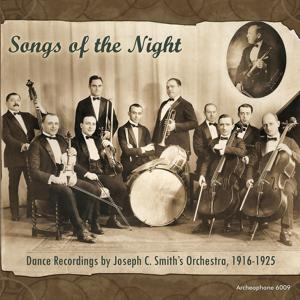 Songs Of The Night: Dance Recordings By Joseph C. Smith Orchestra, 1916-1925
