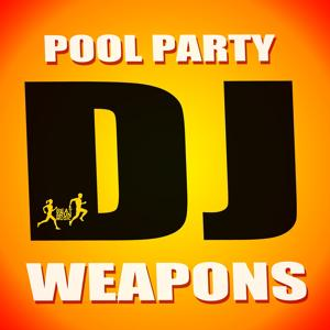 Pool Party DJ Weapons