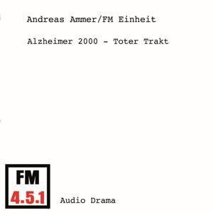Alzheimer 2000 - Toter Trakt (Hörspiel)