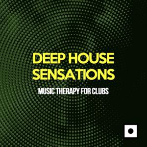 Deep House Sensations (Music Therapy For Clubs)