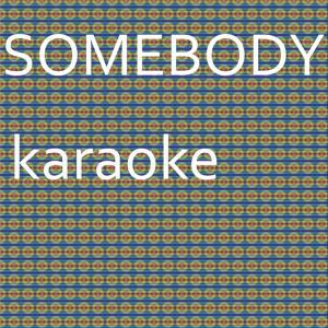 Somebody: Karaoke Tribute to Natalie La Rose (Karaoke Version) - Single