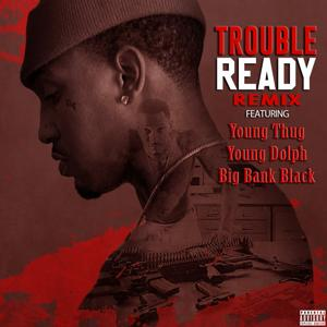 Ready (Remix) [feat. Young Thug, Young Dolph, & Big Bank Black] - Single