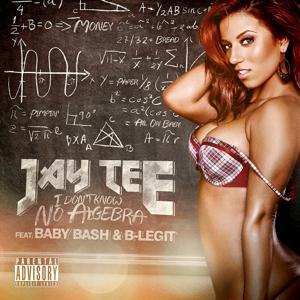I Don't Know No Algebra (feat. Baby Bash & B-Legit) - Single