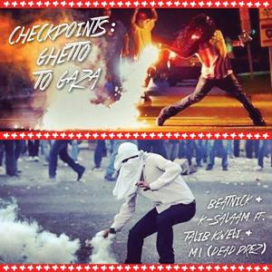 Checkpoints: Ghetto To Gaza (feat. Talib Kweli & M1) - Single