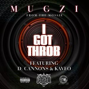 I Got Throb (feat. D. Cannons & Kaveo) - Single