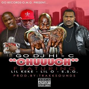 Chuuuch (feat. Lil Keke, Lil O & E.S.G.) - Single