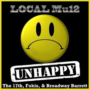 Unhappy (feat. Fokis, The 17th & Broadway Barrett) - Single