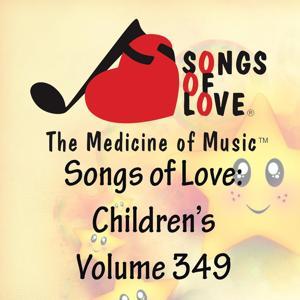 Songs of Love: Children's, Vol. 349