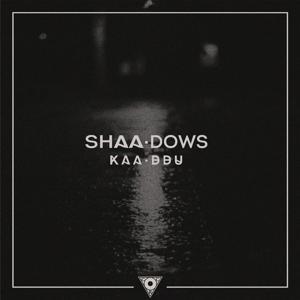 SHAA.DOWS (Shadows LP)