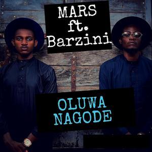 Oluwa Nagode (feat. Barzini)