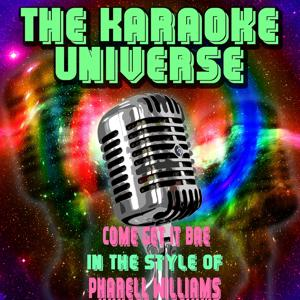 Come Get It Bae (Karaoke Version)[In The Style Of Pharell Williams]