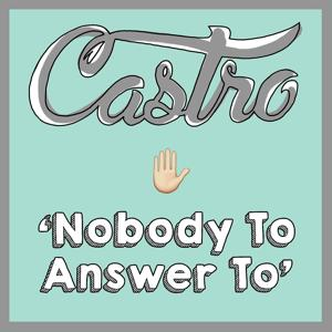 Nobody to Answer To