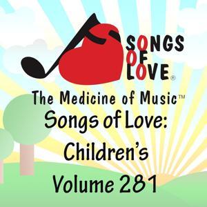 Songs of Love: Children's, Vol. 281