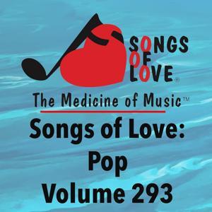 Songs of Love: Pop, Vol. 293