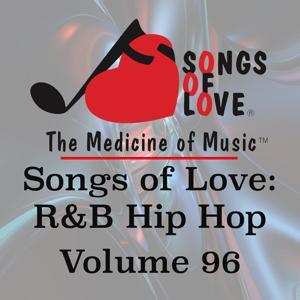 Songs of Love: R&B Hip Hop, Vol. 96