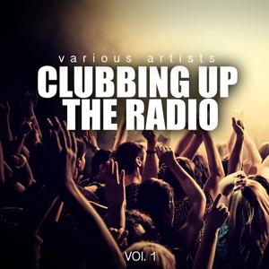 Clubbing Up The Radio, Vol. 1
