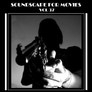 Soundscapes For Movies, Vol. 37