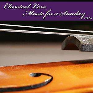 Classical Love - Music for a Sunday Vol 56