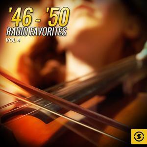 '46 - '50 Radio Favorites, Vol. 4
