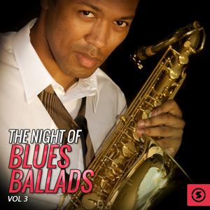 The Night of Blues Ballads, Vol. 3