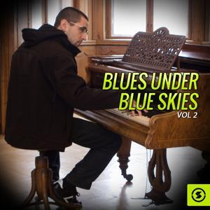 Blues Under Blue Skies, Vol. 2