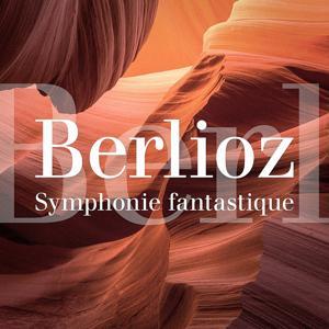 Hector Berlioz : Symphonie fantastique