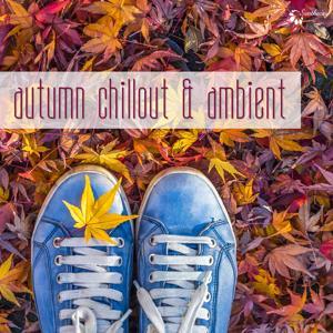 Autumn Chillout & Ambient