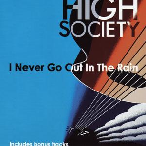 I Never Go Out in the Rain