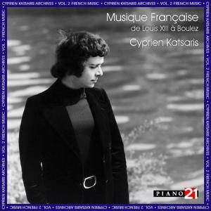 French Music, Vol. 1: Louis XIII, Lully, Rameau, Rouget de Lisle, Saint-Saëns, Fauré, Debussy...