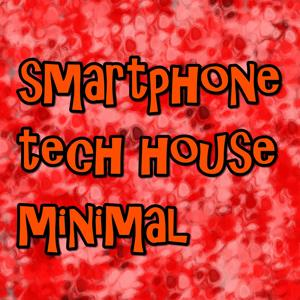 smartphone tech house minimal