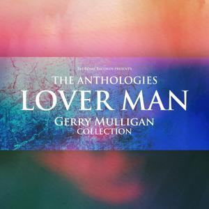 The Anthologies: Lover Man