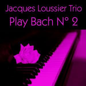Jacques Loussier Trio: Play Bach N° 2