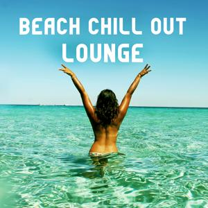 Beach Chill Out Lounge – Relaxing Sounds, Summer Time Music, Island Relaxation, Beautiful Moments, Blue Ocean