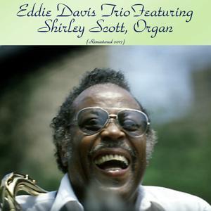 Eddie Davis Trio Featuring Shirley Scott, Organ
