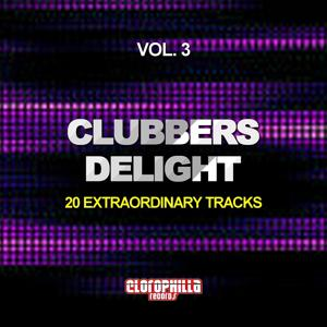 Clubbers Delight, Vol. 3 (20 Extraordinary Tracks)
