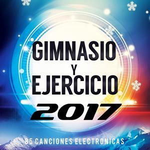 85 Canciones Electronicas Para Gimnasio Y Ejercicio 2017