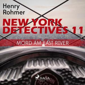 Mord am East River - New York Detectives 11 (Ungekürzt)