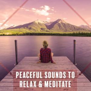 Peaceful Sounds to Relax & Meditate – Rest a Bit, Nature Sounds, Zen Garden, Spirit Free, Calm Mind