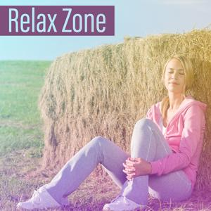 Relax Zone – Clear Your Mind : Meditation, Deep Zen Therapy