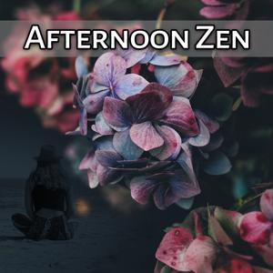 Afternoon Zen – Meditation and Yoga Poses, Relaxation with Calm Sounds of Nature